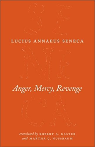 seneca essays in anger This essay will illustrate seneca's views on anger by focusing on the define of anger, the accordance with nature, the reason of getting angry and ways to avoid anger.