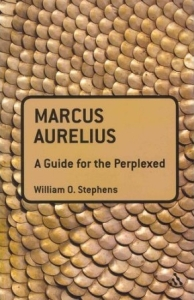 Marcus Aurelius a guide for the perplexed